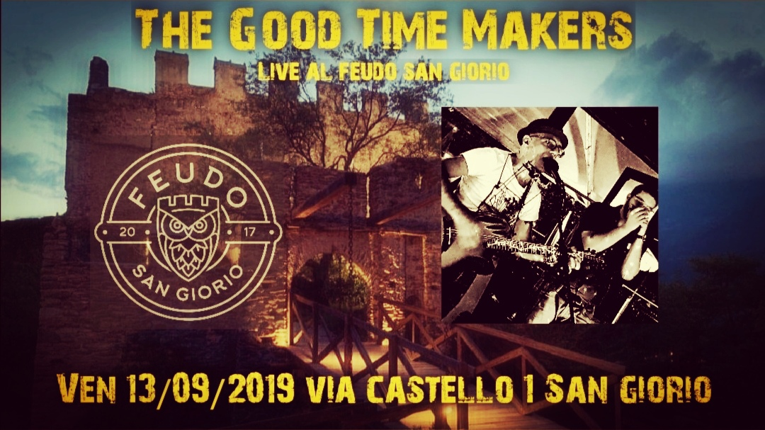 The Good Time Makers Live at Feudo San Giorio